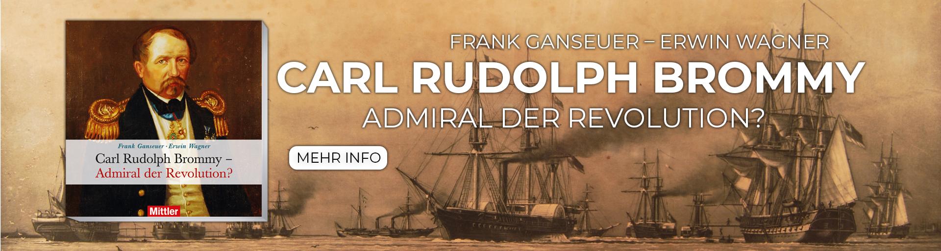 Frank Ganseuer – Erwin Wagner CARL RUDOLPH BROMMY Admiral der Revolution?