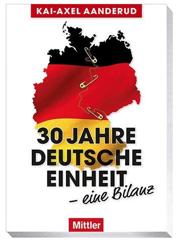 Kai-Axel Aanderud 30 JAHRE DEUTSCHE EINHEIT – EINE BILANZ Cover